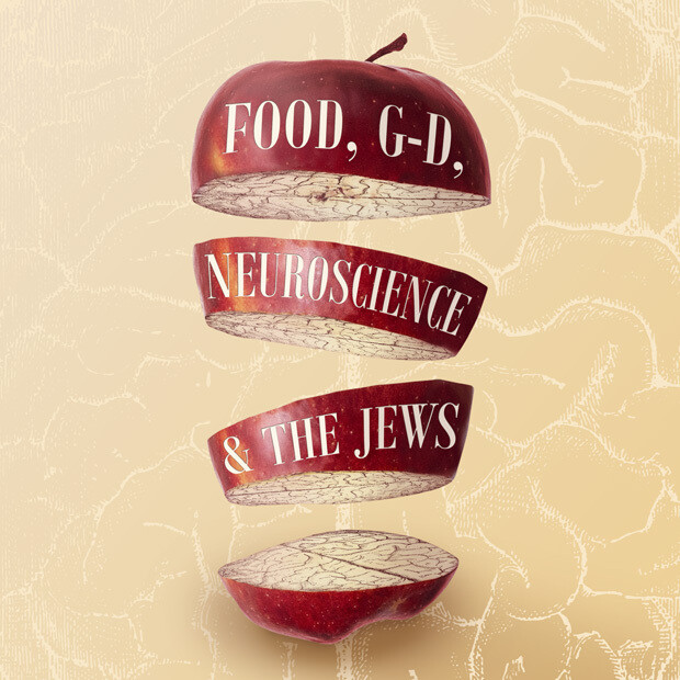 Food, G-d, Neuroscience and the Jews