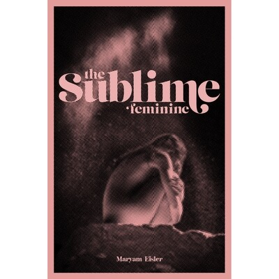 The Sublime Feminine