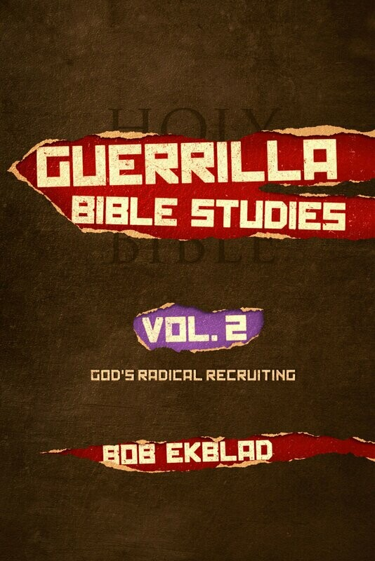 Guerrilla Bible Studies: Volume 2, God's Radical Recruiting