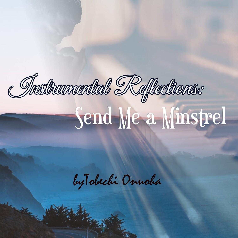 """""""Send Me a Minstrel"""" Digital Album"""