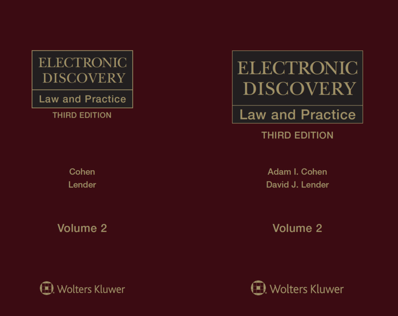 Electronic Discovery:  Law and Practice