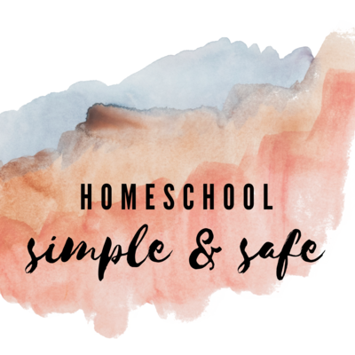 Homeschool: Simple and Safe