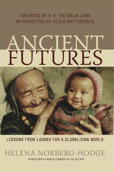Ancient Futures: Lessons from Ladakh for a Globalizing World - USA edition, 2009