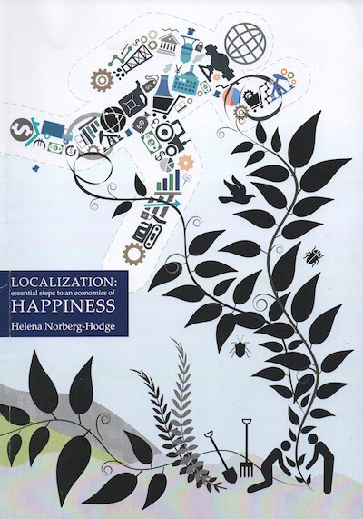 Localization: Essential Steps to an Economics of Happiness