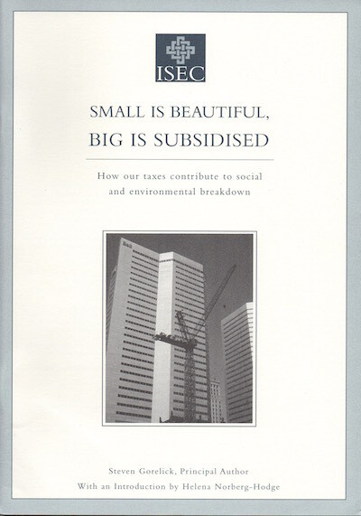 Small is Beautiful, Big is Subsidized
