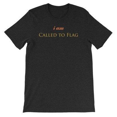 i am CALLED TO FLAG // Short-Sleeve Unisex T-Shirt