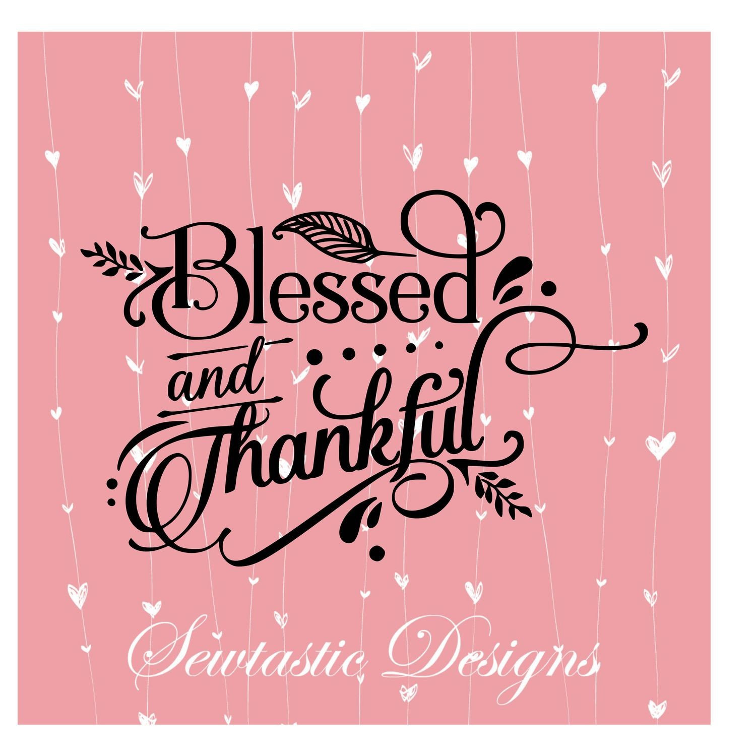 Blessed And Thankful Svg Blessed Svg Thankful Svg Cut File Iron On Decal Cricut Silhouette Scanncut Many More
