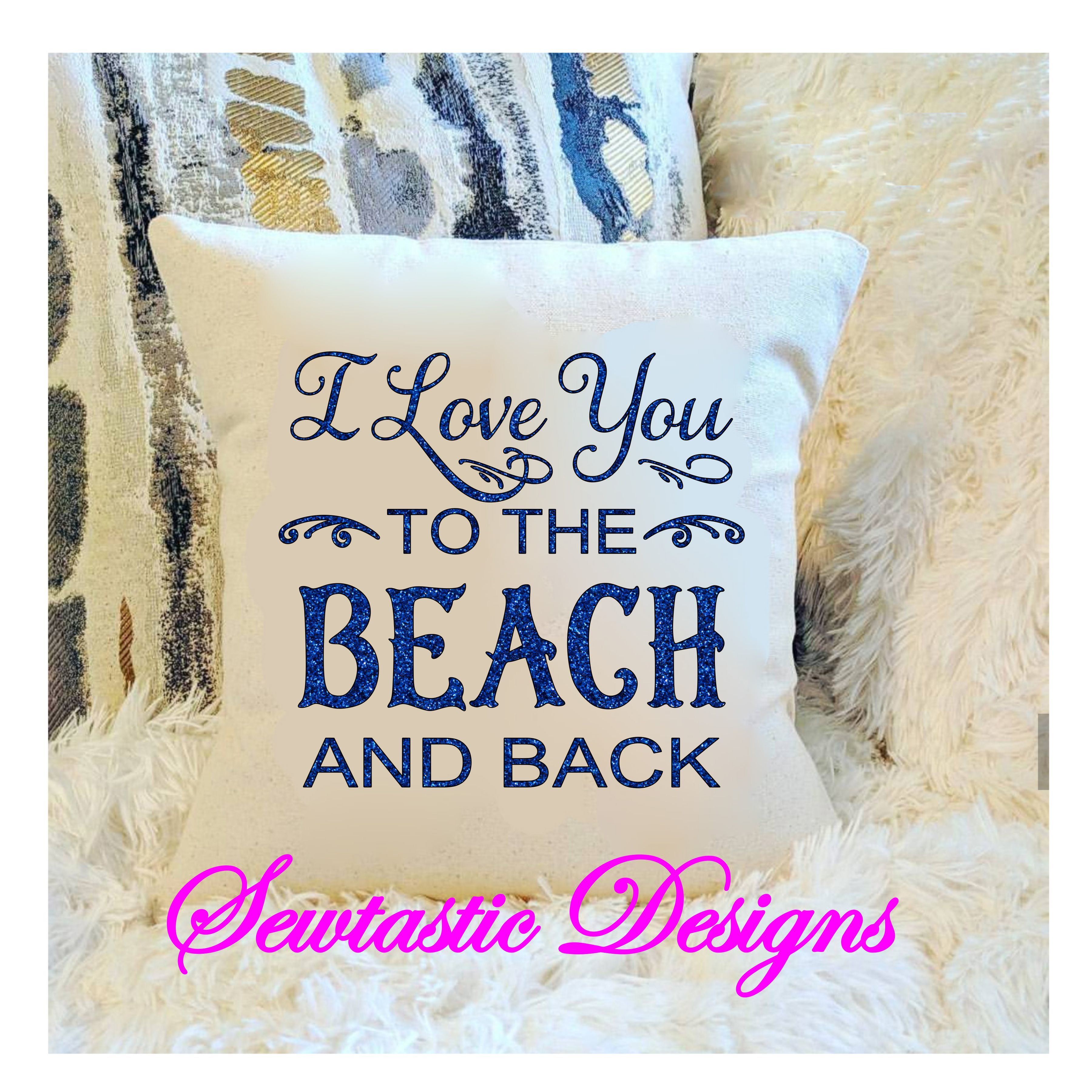 I Love You To The Beach And Back Svg I Love You Svg Beach Svg Cut File Iron On Decal Cricut Silhouette Scanncut Many More