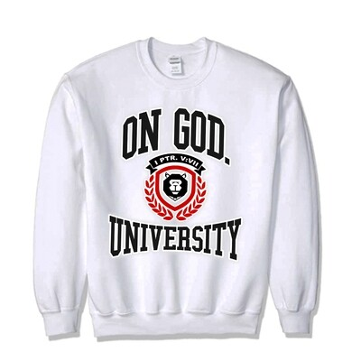 On God. University WHITE SWEATSHIRT
