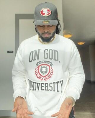 On God. University WHITE SWEATSHIRT