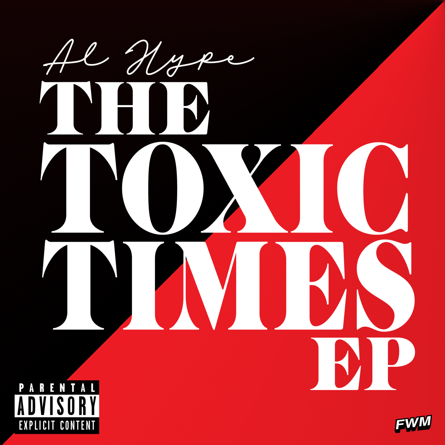 AL Hype  The Toxic Times EP Digital Download