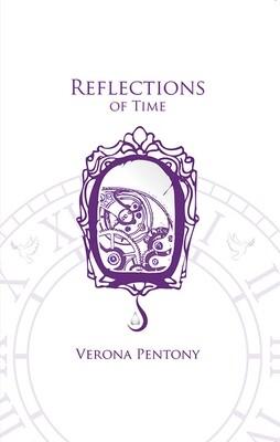 Reflections of Time by Verona Pentony