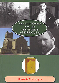 Bram Stoker and the Irishness of Dracula by Dennis McIntyre