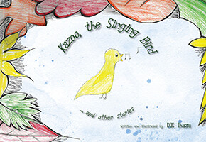 Kazoo, the Singing Bird and other stories by D.T. Ihaza