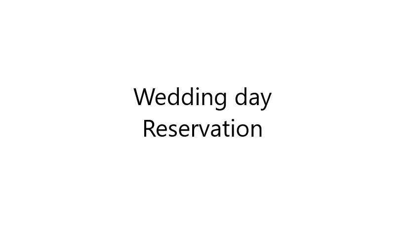 Wedding day reservation $200 (Reservation) fees will be credited to your day