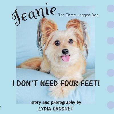 Jeanie the Three-Legged Dog: I Don't Need Four Feet!