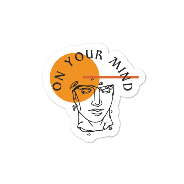 On Your Mind Sticker