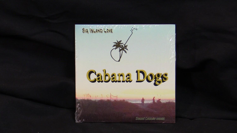 Cabana Dogs Big Island Love CD
