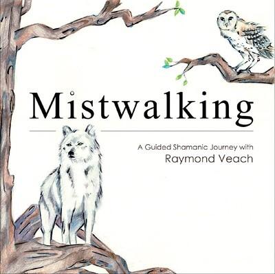 Mistwalking: A Guided Shamanic Journey