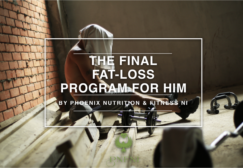 Final Fat-Loss Program For Him