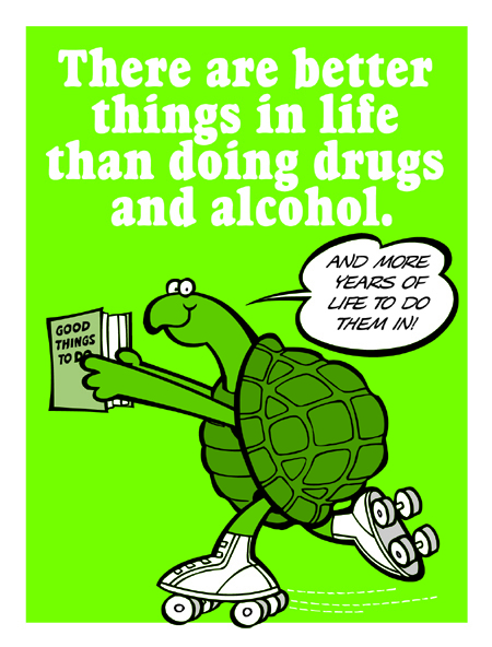 There are better things than doing drugs and alcohol