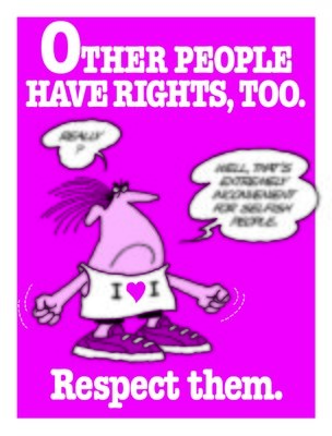 Other People Have Rights, Too.