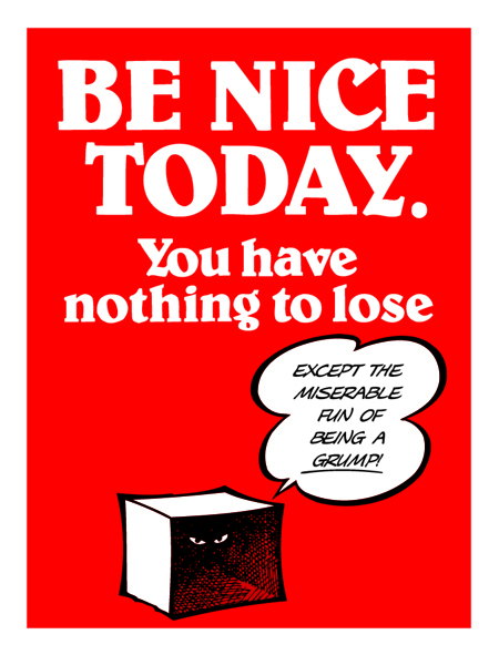 BE NICE TODAY.