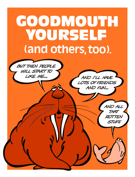 Goodmouth Yourself and Others