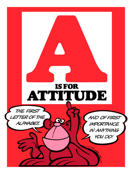 A is for Attitude