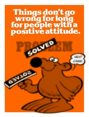 Positive attitude solves problems quickly