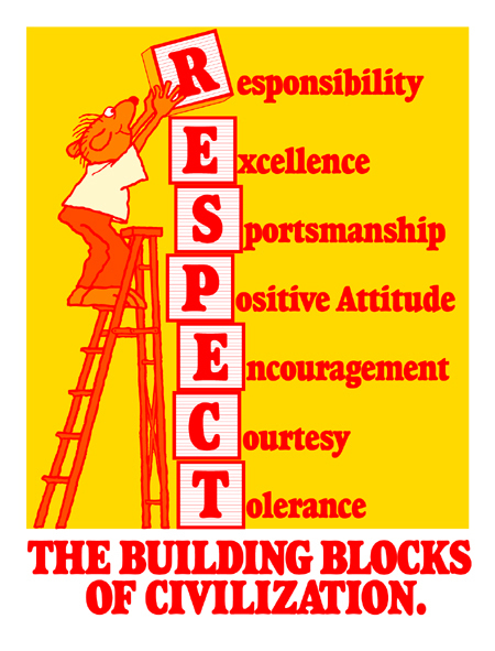 The building blocks of civilization. RESPECT.
