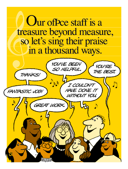 Praise For Our Office Staff