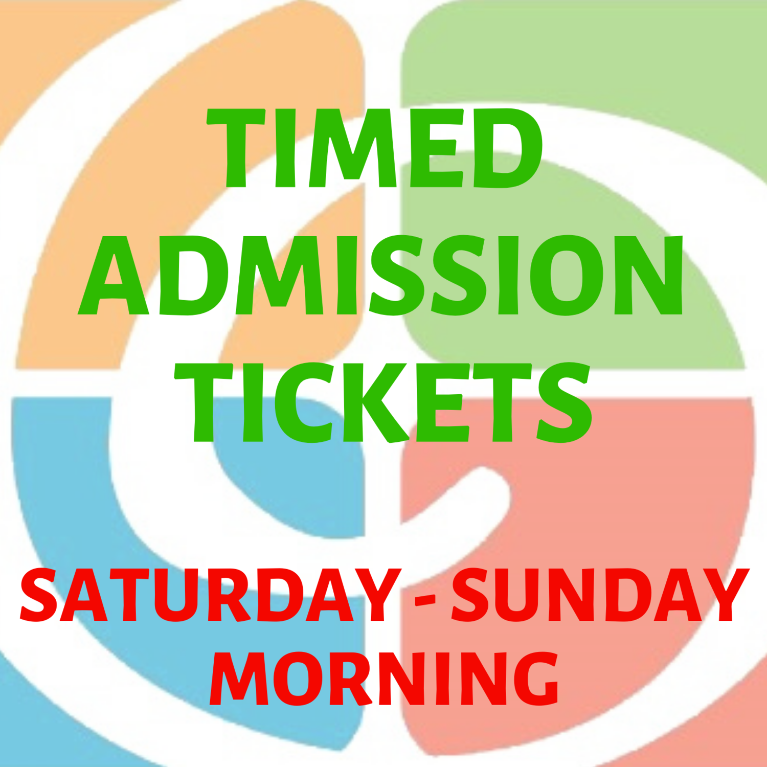 Timed Admission Tickets Weekend Morning