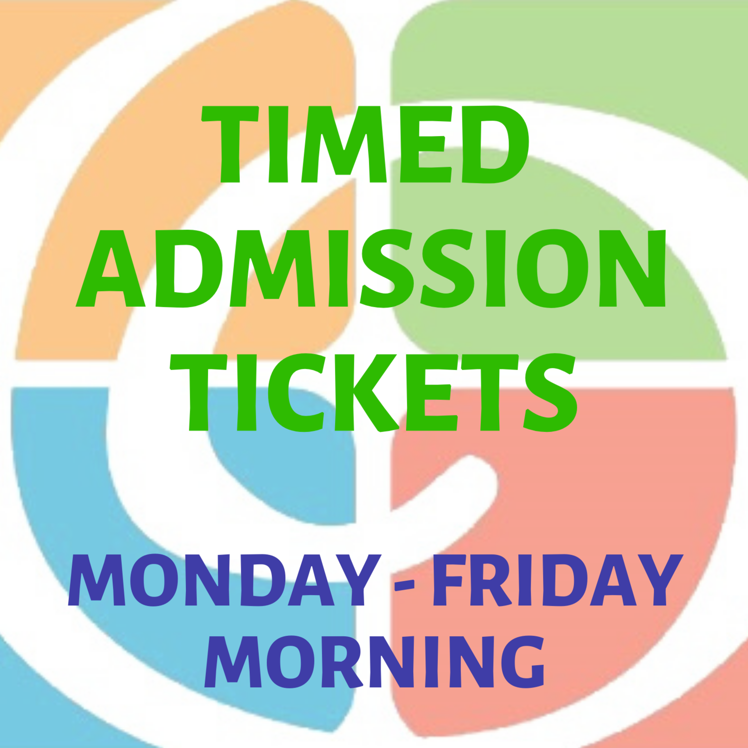Timed Admission Tickets Weekday Morning