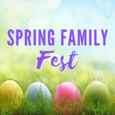 Spring Family Fest