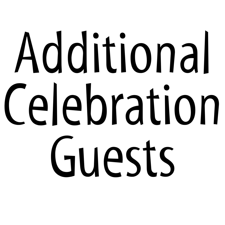 Additional Celebration Guests