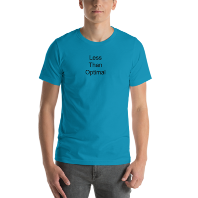 Less Than Optimal Short-Sleeve Unisex T-Shirt