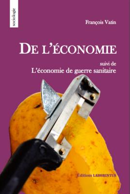 De l'économie. Suivi de L'économie de guerre sanitaire.