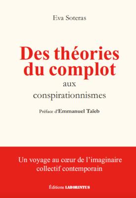 Eva Soteras. Des théories du complot aux conspirationnismes. 