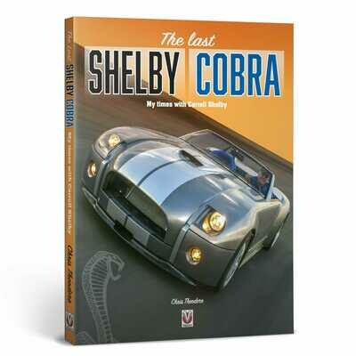 The last Shelby Cobra: My times with Carroll Shelby