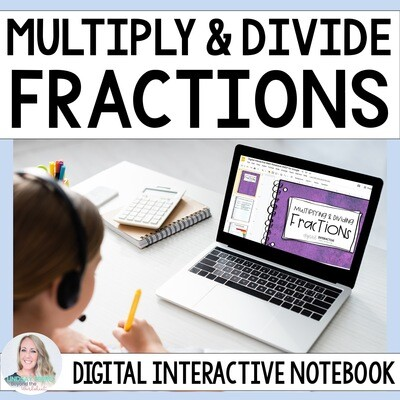 Multiplying and Dividing Fractions Digital Interactive Notebook for 5th Grade