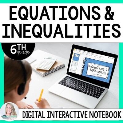 6th Grade Equations and Inequalities Digital Interactive Notebook