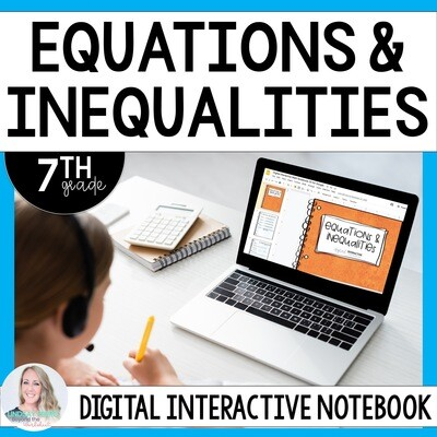 Equations and Inequalities Digital Interactive Notebook for 7th Grade