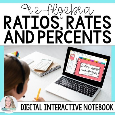 Ratios & Proportional Relationships Digital Interactive Notebook for Pre Algebra