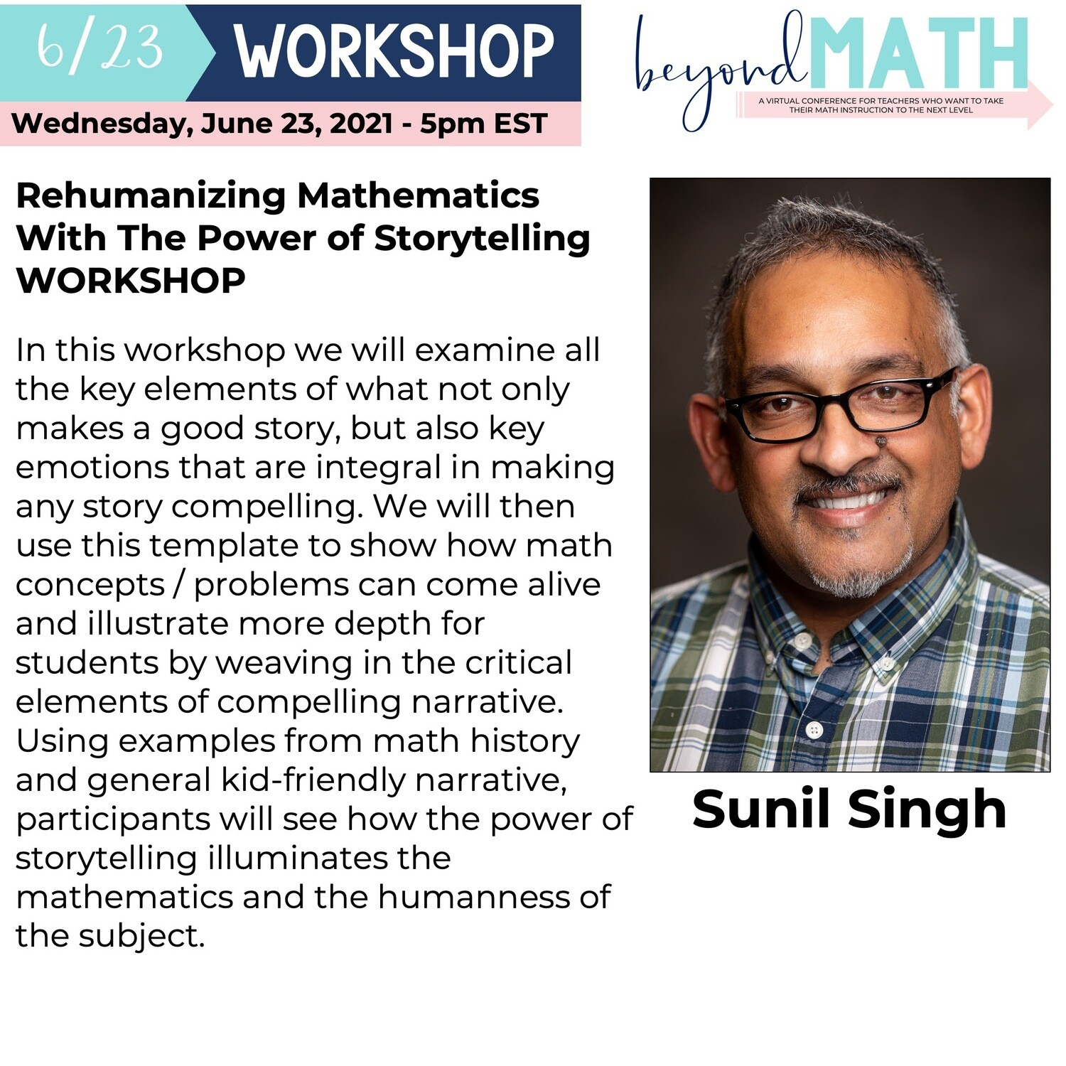 Rehumanizing Mathematics With The Power of Storytelling WORKSHOP with Sunil Singh