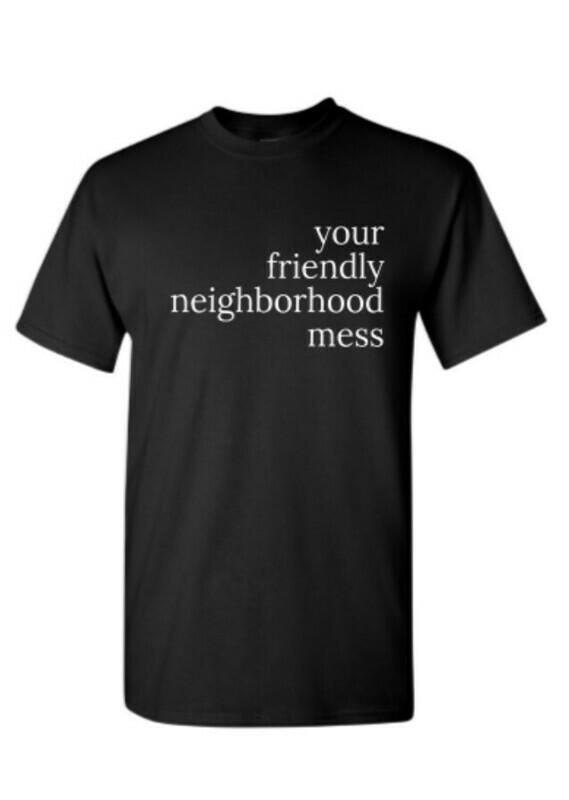 your friendly neighborhood mess t-shirt