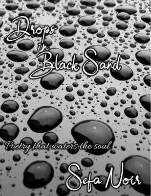 Drops in Black Sand - by Sefa Noir - paperback