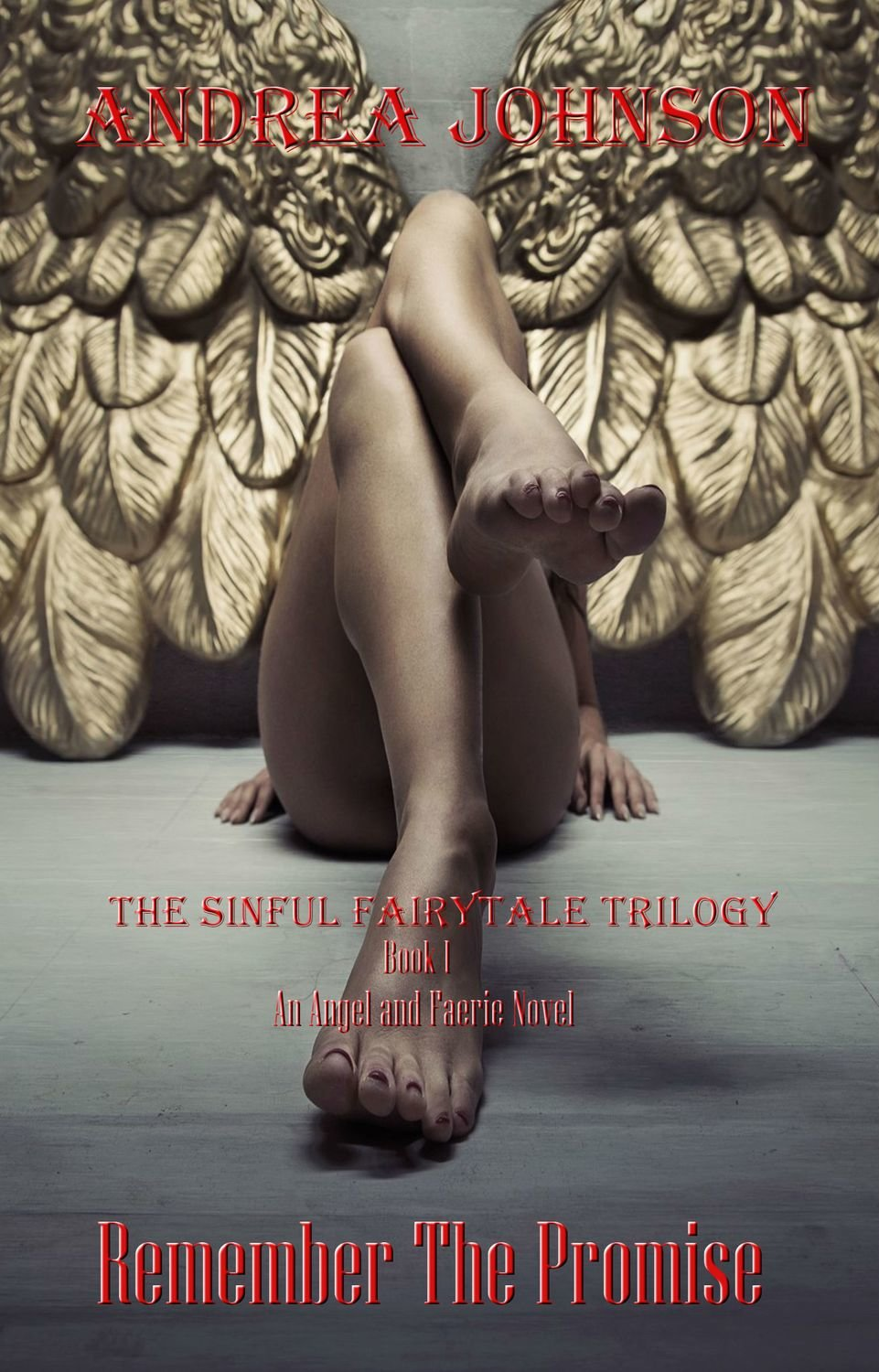 Remember the Promise (The Sinful Fairytale Trilogy Book 1) - by Andrea Johnson -  Ebook