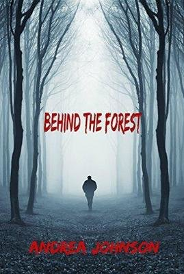 Behind the Forest - by Andrea Johnson - Ebook