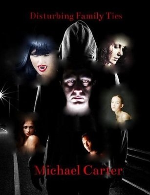 Disturbing Family Ties - by Michael Carter - paperback